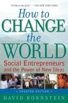 How to Change the World:Social Entrepreneurs and the Power of New Ideas, Updated Edition: Social…