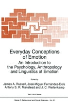 Everyday Conceptions of Emotion: An Introduction to the Psychology, Anthropology and Linguistics of…