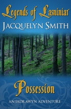 Legends of Lasniniar: Possession by Jacquelyn Smith