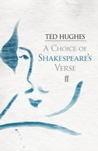 A Choice of Shakespeare's Verse by Ted Hughes