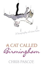 A Cat Called Birmingham by Chris Pascoe
