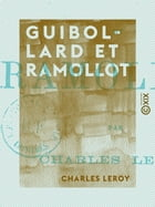Guibollard et Ramollot by Charles Leroy