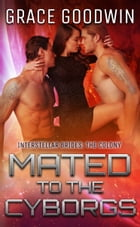 Mated To The Cyborgs by Grace Goodwin