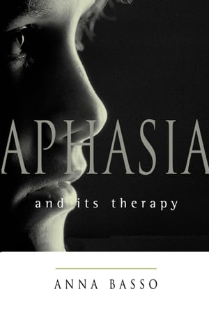 Aphasia and Its Therapy