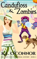 Candyfloss and Zombies by K E O'Connor