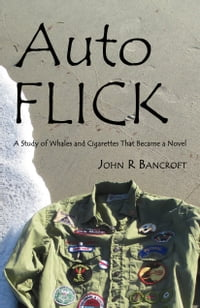 AutoFlick: a study of whales and cigarettes that became a novel