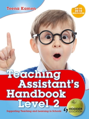 Teaching Assistant's Handbook for Level 2 Supporting Teaching and Learning in Schools
