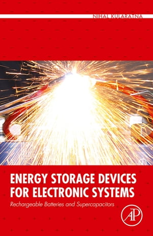Energy Storage Devices for Electronic Systems Rechargeable Batteries and Supercapacitors
