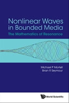 Nonlinear Waves in Bounded Media: The Mathematics of Resonance by Michael P Mortell