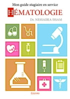 Mon guide stagiaire en service hématologie by Dr. Nessaibia Issam