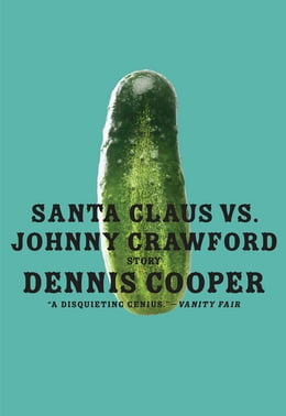 Book Santa Claus vs. Johnny Crawford by Dennis Cooper