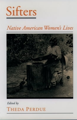 Book Sifters: Native American Women's Lives by Theda Perdue