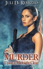 Murder Upon a Midnight Clear: A holiday Paranormal Romantic Suspense by Juli D. Revezzo