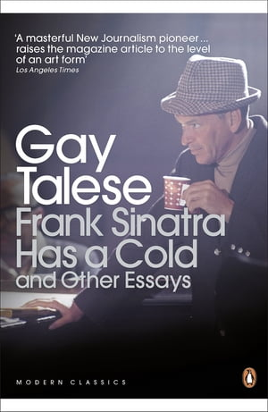 Frank Sinatra Has a Cold And Other Essays