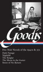David Goodis: Five Noir Novels of the 1940s and 50s