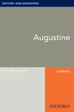 Book Augustine: Oxford Bibliographies Online Research Guide by Eric Rebillard