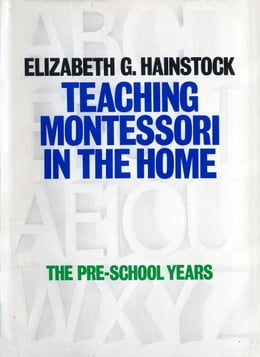 Book Teaching Montessori In the Home by Elizabeth Hainstock