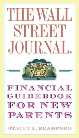Book The Wall Street Journal. Financial Guidebook for New Parents by Stacey L. Bradford