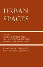 Urban Spaces: Planning and Struggles for Land and Community