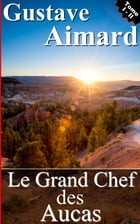 Le Grand Chef des Aucas - Tome I et II by AIMARD GUSTAVE
