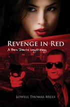 Revenge in Red : A Ben Davis Mystery by Lowell Thomas Mills