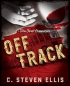The Ford Chronicles: Off Track by C. Steven Ellis
