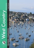 West Country Cruising Companion: A Yachtsman's Pilot and Cruising Guide to Ports and Harbours from Portland Bill to Padstow, Includin by Mark Fishwick