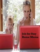 Job for Stay Home Moms by V.T.