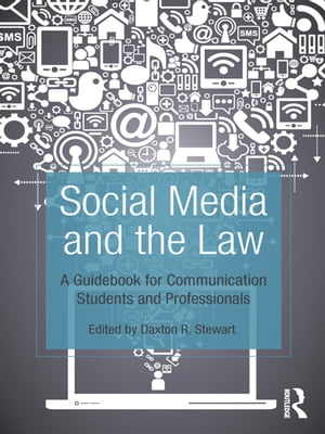 Social Media and the Law A Guidebook for Communication Students and Professionals