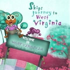 Skips Journey to West Virginia: Welcome to West Virginia Wild & Wonderful by Dunn Greyson