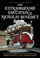 The Extraordinary Education of Nicholas Benedict by Trenton Lee Stewart