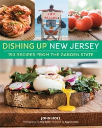 Dishing Up® New Jersey: 150 Recipes from the Garden State