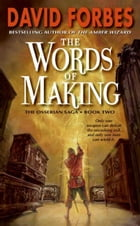 The Words of Making: The Osserian Saga: Book Two by David Forbes