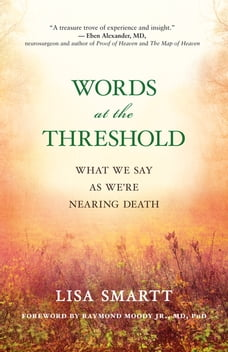 Raymond moody in books chaptersdigo words at the threshold what we say as were nearing death fandeluxe Gallery