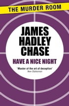 Have a Nice Night by James Hadley Chase