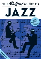 The Bluffer's Guide to Jazz by Paul Barnes