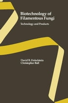 Biotechnology of Filamentous Fungi: Technology and Products