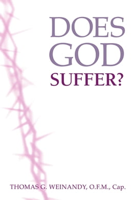 Book Does God Suffer? by Thomas Weinandy, O.F.M.