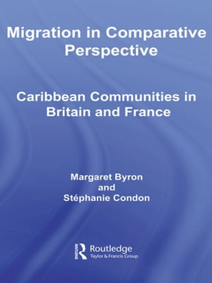 Migration in Comparative Perspective Caribbean Communities in Britain and France