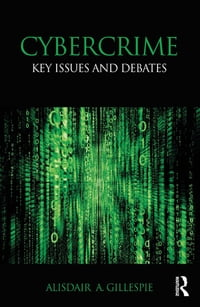 Cybercrime: Key Issues and Debates