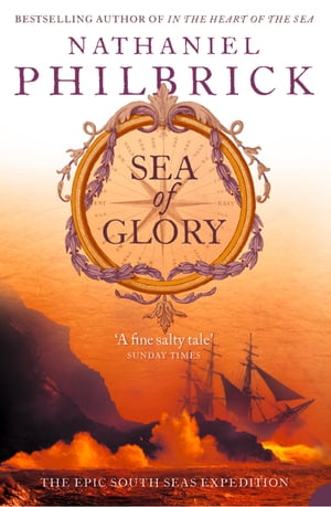 Sea of Glory: The Epic South Seas Expedition 1838?42
