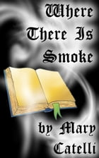 Where There Is Smoke by Mary Catelli