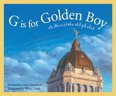 Golden boy in all shops chaptersdigo g is for golden boy a manitoba alphabet fandeluxe Image collections