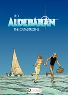 Aldebaran (english version) - Tome 1 - The Catastrophe by Leo