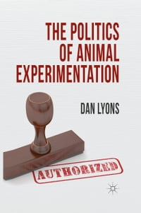 The Politics of Animal Experimentation