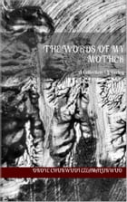 The Words Of My Mother: A Collection Of Poetry by Chukwudi Okoye Ezeamalukwuo