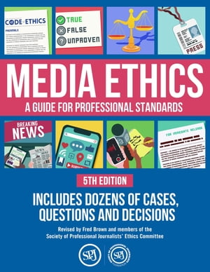 Media Ethics: A Guide For Professional Conduct