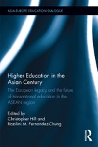 Higher Education in the Asian Century: The European legacy and the future of Transnational…