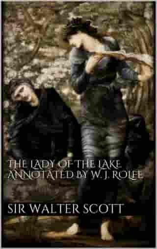 The Lady of the Lake annotated by William J. Rolfe