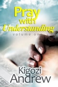 Pray With Understanding(volume one) b0b69ca6-ea60-4da1-b47d-06b30a154c4e